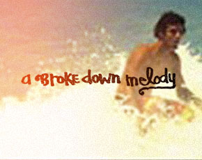 A Broke Down Melody